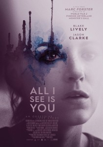 All I See Is You, Marc Forster