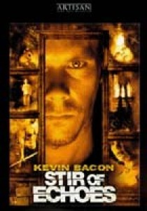 Stir of Echoes, David Koepp