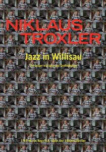 Niklaus Troxler - Jazz in Willisau, Angelo A. Lüdin