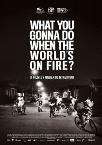 What You Gonna Do When the World's on Fire?, Roberto Minervini